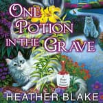 One Potion in the Grave by  Heather Blake audiobook