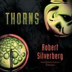 Thorns by  Robert Silverberg audiobook