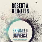 Expanded Universe, Vol. 2 by  Robert A. Heinlein audiobook