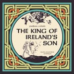 The King of Ireland's Son by  Padraic Colum audiobook