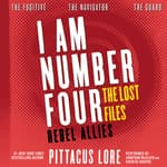 I Am Number Four: The Lost Files: Rebel Allies by  Pittacus Lore audiobook
