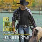 Her Lucky Cowboy by  Jennifer Ryan audiobook