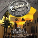 The Copernicus Legacy: The Golden Vendetta by  Tony Abbott audiobook