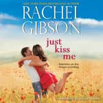 Just Kiss Me by  Rachel Gibson audiobook