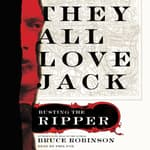 They All Love Jack by  Bruce Robinson audiobook