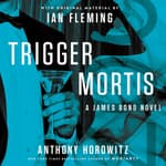 Trigger Mortis by  Anthony Horowitz audiobook