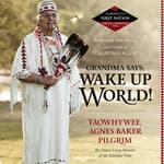 Grandma Says: Wake Up, World! by  Agnes Baker Pilgrim audiobook