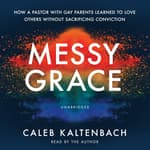 Messy Grace by  Caleb Kaltenbach audiobook