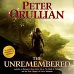 The Unremembered by  Peter Orullian audiobook