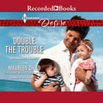 Double the Trouble by  Maureen Child audiobook