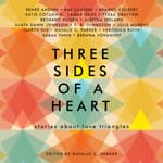 Three Sides of a Heart: Stories About Love Triangles by  Rae Carson audiobook