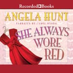 She Always Wore Red by  Angela Hunt audiobook