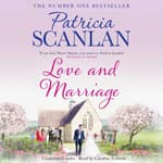 Love and Marriage by  Patricia Scanlan audiobook