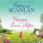 Happy Ever After by  Patricia Scanlan audiobook