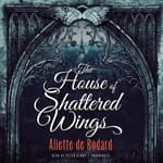 The House of Shattered Wings by  Aliette de Bodard audiobook