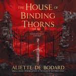 The House of Binding Thorns by  Aliette de Bodard audiobook