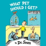 What Pet Should I Get? by  Dr. Seuss audiobook