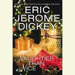Naughtier than Nice by  Eric Jerome Dickey audiobook