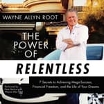 The Power of Relentless by  Wayne Allyn Root audiobook