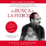 En busca de la felycidad (Pursuit of Happyness - Spanish Edition) by  Chris Gardner audiobook
