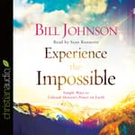 Experience the Impossible by  Bill Johnson audiobook