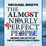 The Almost Nearly Perfect People by  Michael Booth audiobook