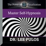 Master Self-Hypnosis by  Lee Pulos audiobook