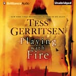 Playing with Fire by  Tess Gerritsen audiobook