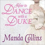 How to Dance With a Duke by  Manda Collins audiobook