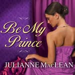 Be My Prince by  Julianne MacLean audiobook