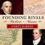 Founding Rivals by  Chris DeRose audiobook