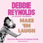 Make 'Em Laugh by  Debbie Reynolds audiobook