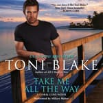 Take Me All the Way by  Toni Blake audiobook