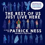 The Rest of Us Just Live Here by  Patrick Ness audiobook