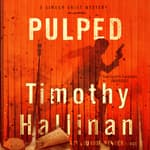 Pulped by  Timothy Hallinan audiobook