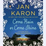 Come Rain or Come Shine by  Jan Karon audiobook