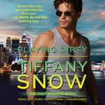 Playing Dirty by  Tiffany Snow audiobook