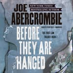 Before They Are Hanged by  Joe Abercrombie audiobook