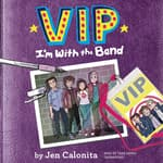 VIP: I'm with the Band by  Jen Calonita audiobook