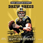 Great Americans in Sports: Drew Brees by  Matt Christopher audiobook