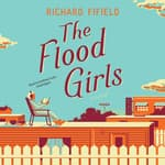 The Flood Girls by  Richard Fifield audiobook