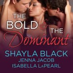 The Bold and the Dominant by  Shayla Black audiobook
