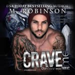 Crave Me by  M. Robinson audiobook