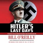 Hitler's Last Days by  Bill O'Reilly audiobook
