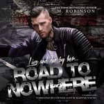 Road to Nowhere by  M. Robinson audiobook