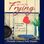 Out of the Frying Pan by  Michelle Griep audiobook