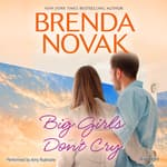 Big Girls Don't Cry by  Brenda Novak audiobook