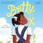 Betty Before X by  Ilyasah Shabazz audiobook