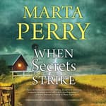 When Secrets Strike by  Marta Perry audiobook