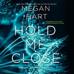 Hold Me Close by  Megan Hart audiobook
